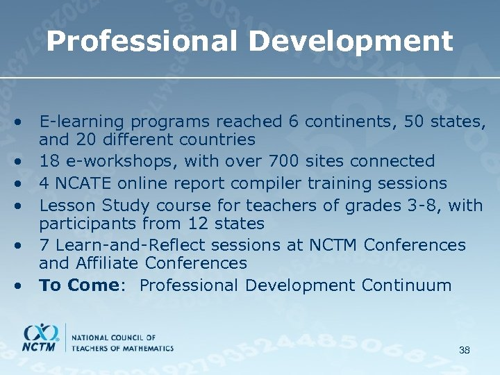 Professional Development • E-learning programs reached 6 continents, 50 states, and 20 different countries