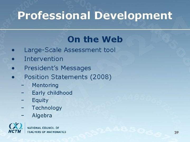 Professional Development On the Web • • Large-Scale Assessment tool Intervention President's Messages Position