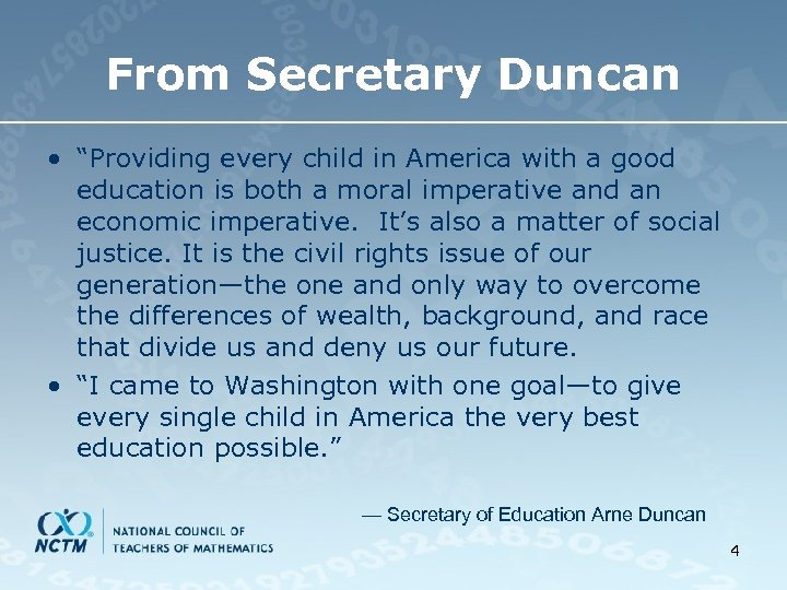 "From Secretary Duncan • ""Providing every child in America with a good education is"