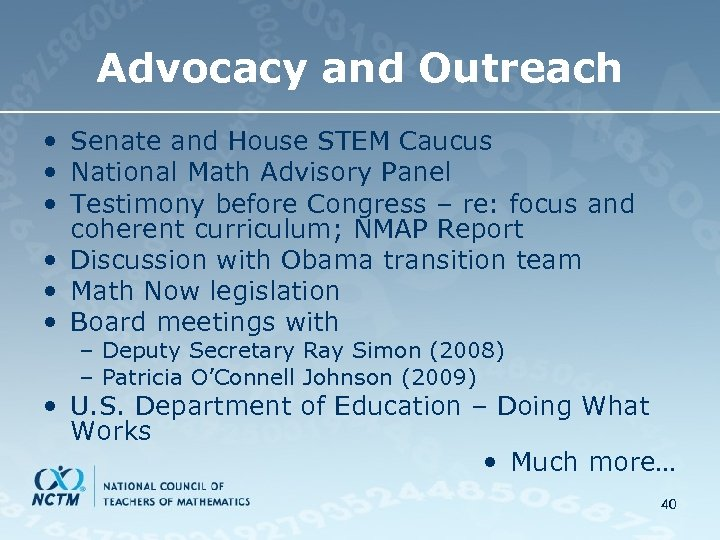 Advocacy and Outreach • Senate and House STEM Caucus • National Math Advisory Panel