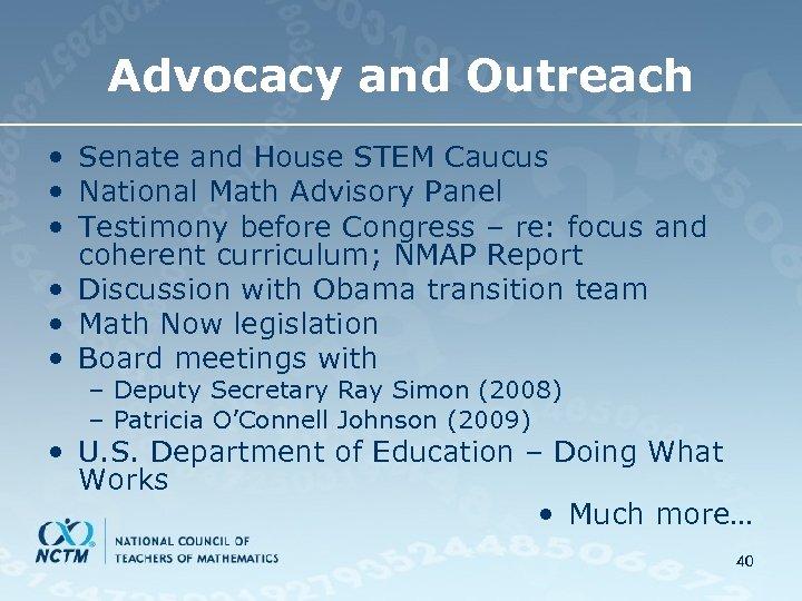 Advocacy and Outreach • Senate and House STEM Caucus • National Math Advisory Panel
