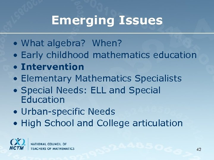 Emerging Issues • • • What algebra? When? Early childhood mathematics education Intervention Elementary