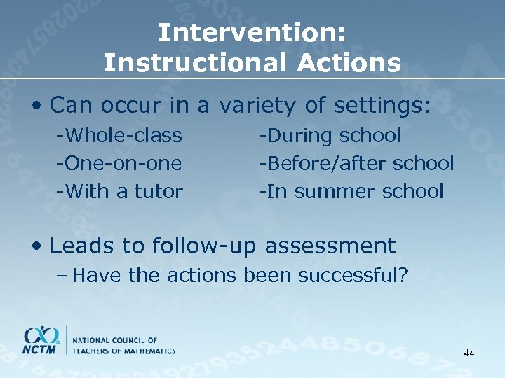 Intervention: Instructional Actions • Can occur in a variety of settings: -Whole-class -One-on-one -With
