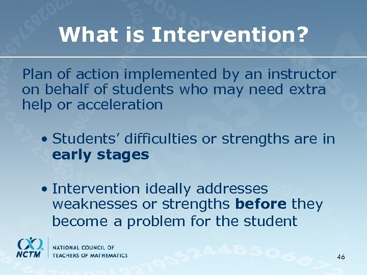 What is Intervention? Plan of action implemented by an instructor on behalf of students