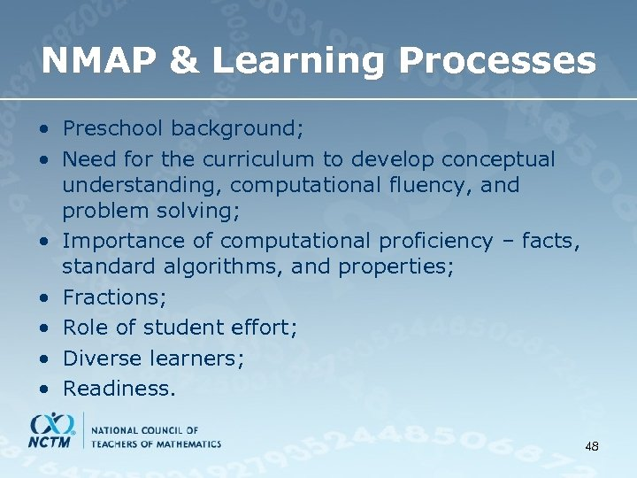 NMAP & Learning Processes • Preschool background; • Need for the curriculum to develop