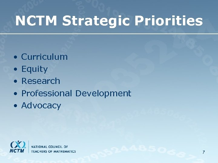 NCTM Strategic Priorities • • • Curriculum Equity Research Professional Development Advocacy 7