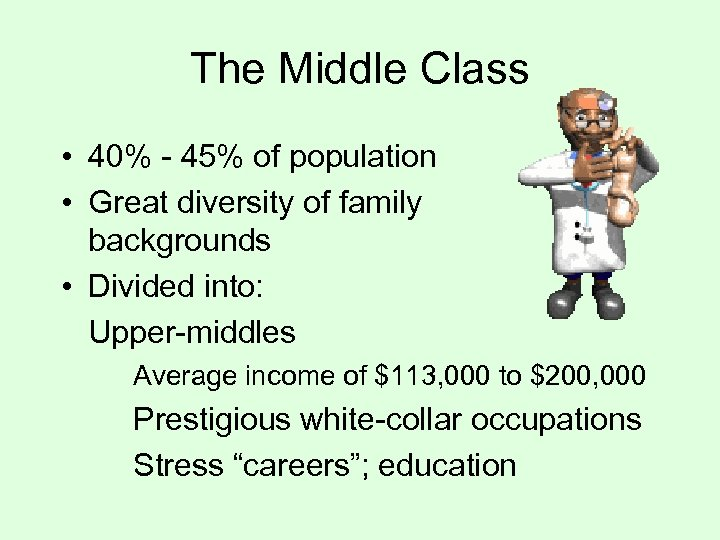 The Middle Class • 40% - 45% of population • Great diversity of family