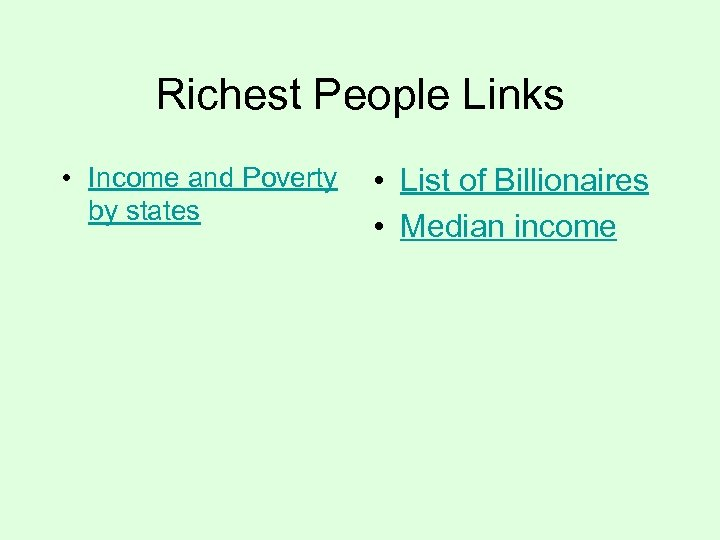 Richest People Links • Income and Poverty • List of Billionaires by states •