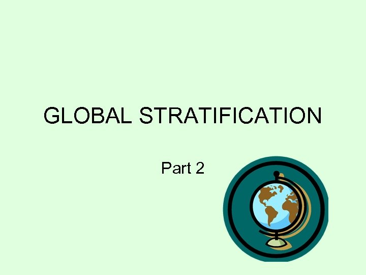 GLOBAL STRATIFICATION Part 2