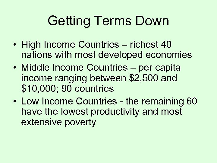 Getting Terms Down • High Income Countries – richest 40 nations with most developed