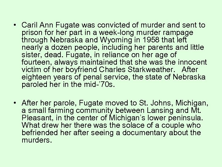• Caril Ann Fugate was convicted of murder and sent to prison for