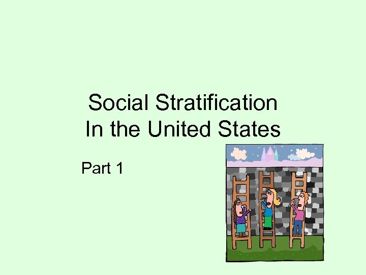 Social Stratification In the United States Part 1