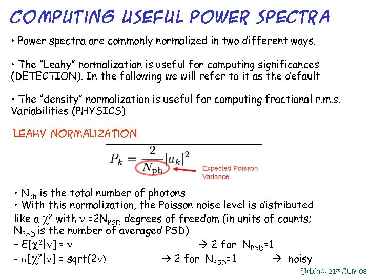 Computing Useful Power Spectra • Power spectra are commonly normalized in two different ways.