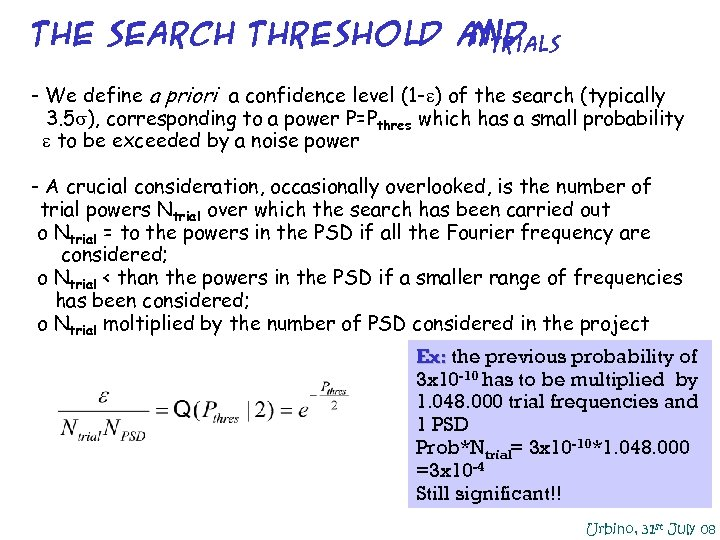 the search threshold and Ntrials - We define a priori a confidence level (1
