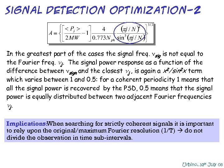 signal detection optimization-2 In the greatest part of the cases the signal freq. sig