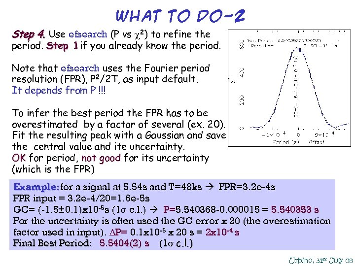 What to do-2 Step 4. Use efsearch (P vs 2) to refine the period.