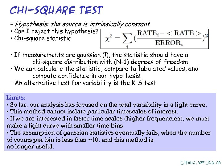 Chi-Square Test – Hypothesis: the source is intrinsically constant • Can I reject this