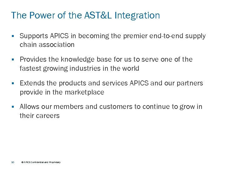 The Power of the AST&L Integration § Supports APICS in becoming the premier end-to-end