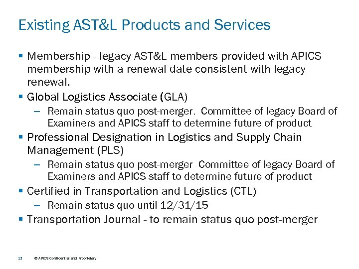 Existing AST&L Products and Services § Membership - legacy AST&L members provided with APICS