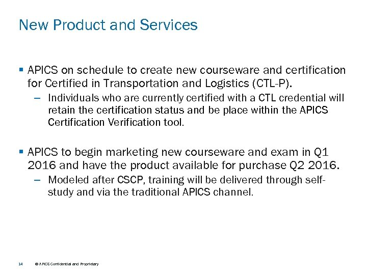 New Product and Services § APICS on schedule to create new courseware and certification