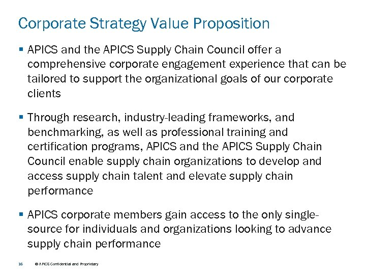 Corporate Strategy Value Proposition § APICS and the APICS Supply Chain Council offer a