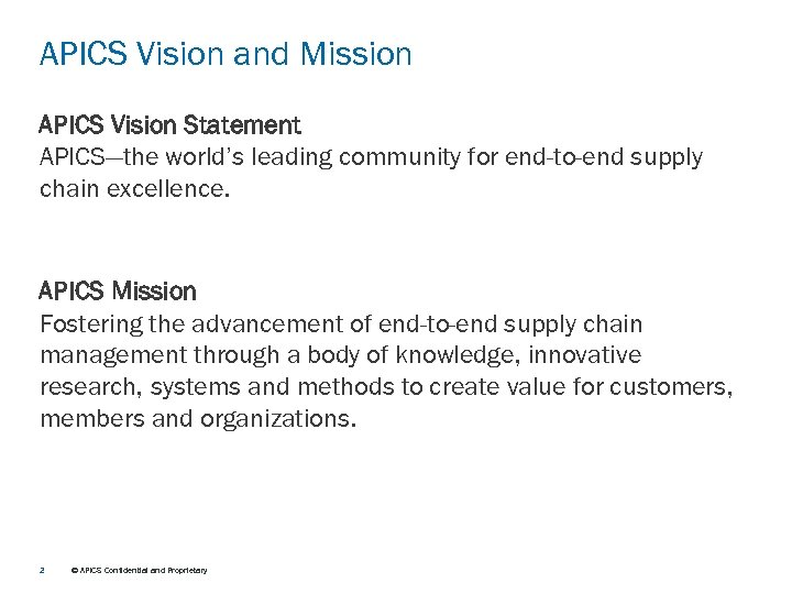 APICS Vision and Mission APICS Vision Statement APICS—the world's leading community for end-to-end supply