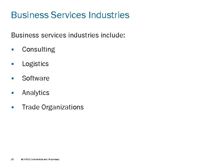 Business Services Industries Business services industries include: § Consulting § Logistics § Software §