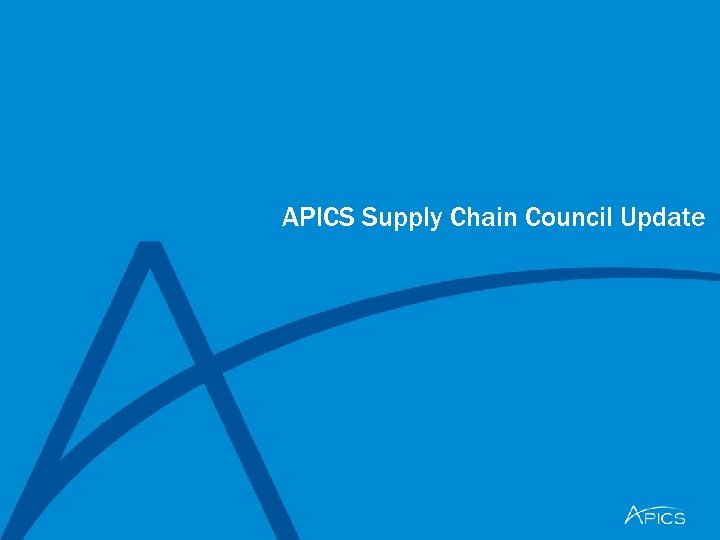 APICS Supply Chain Council Update