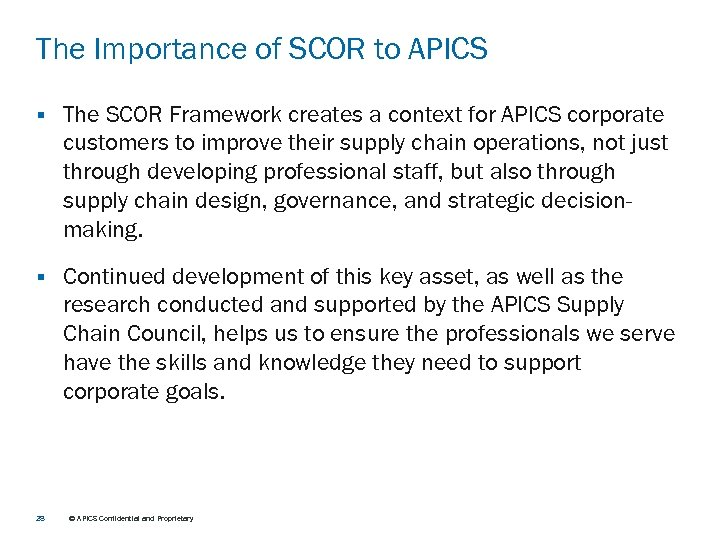 The Importance of SCOR to APICS § The SCOR Framework creates a context for