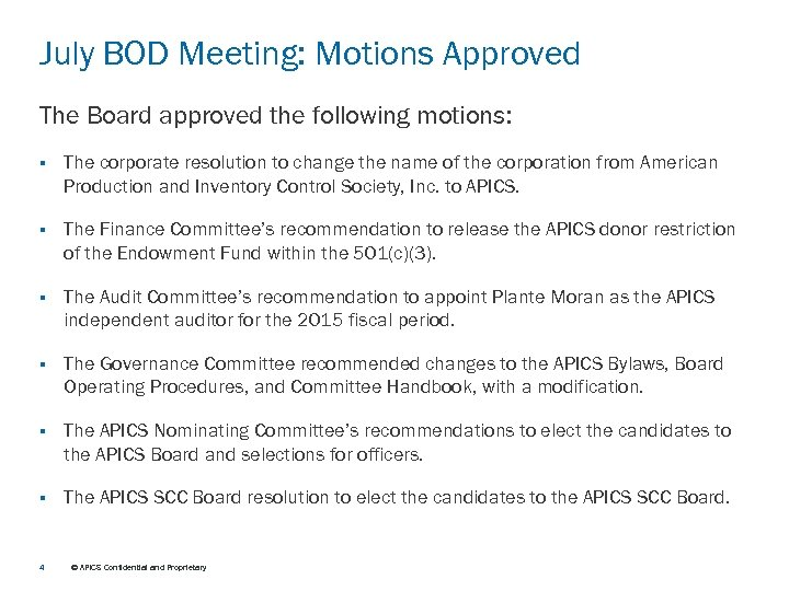 July BOD Meeting: Motions Approved The Board approved the following motions: § The corporate