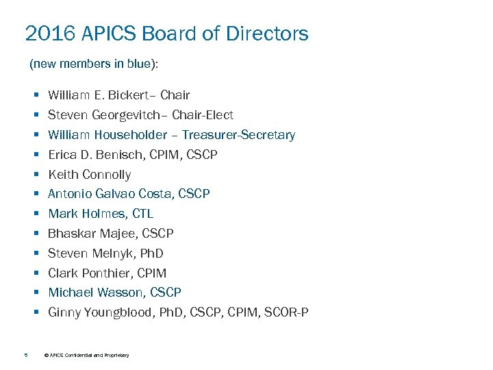 2016 APICS Board of Directors (new members in blue): § § § 5 William