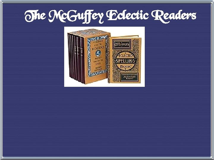 The Mc. Guffey Eclectic Readers