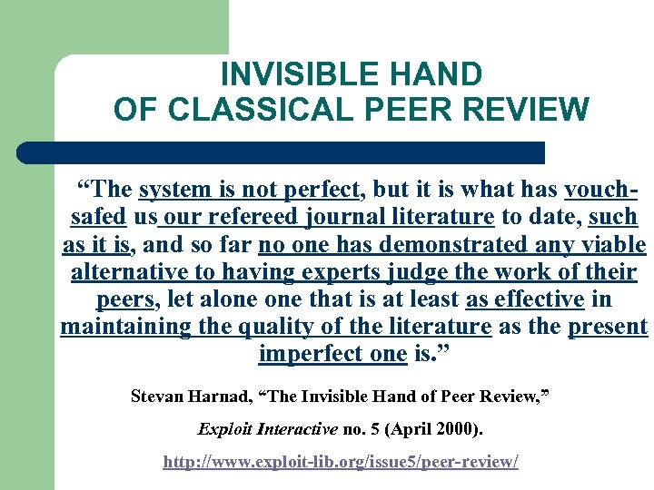 "INVISIBLE HAND OF CLASSICAL PEER REVIEW ""The system is not perfect, but it is"