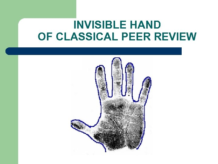 INVISIBLE HAND OF CLASSICAL PEER REVIEW