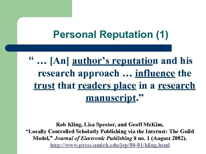 "Personal Reputation (1) "" … [An] author's reputation and his research approach … influence"
