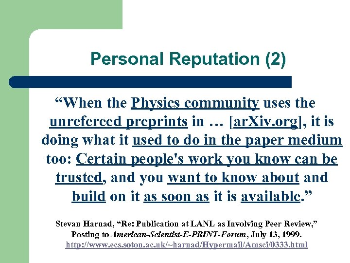"Personal Reputation (2) ""When the Physics community uses the unrefereed preprints in … [ar."
