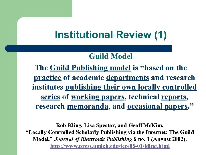"Institutional Review (1) Guild Model The Guild Publishing model is ""based on the practice"