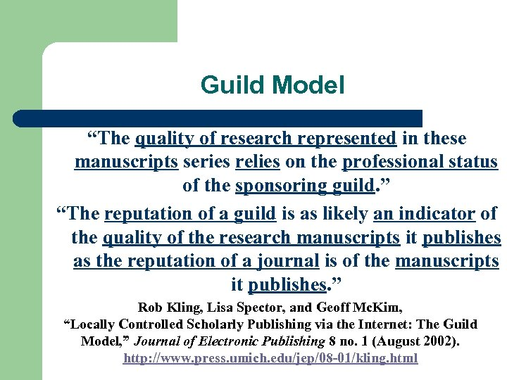 "Guild Model ""The quality of research represented in these manuscripts series relies on the"
