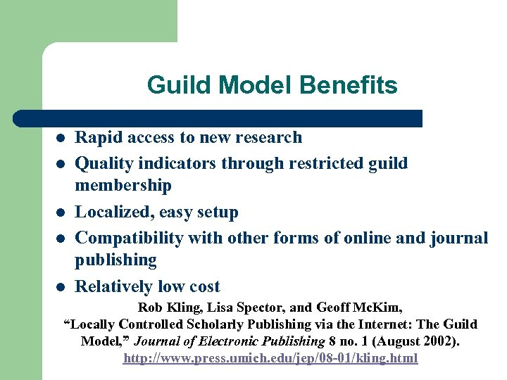 Guild Model Benefits l l l Rapid access to new research Quality indicators through