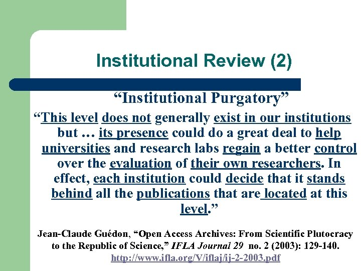 "Institutional Review (2) ""Institutional Purgatory"" ""This level does not generally exist in our institutions"