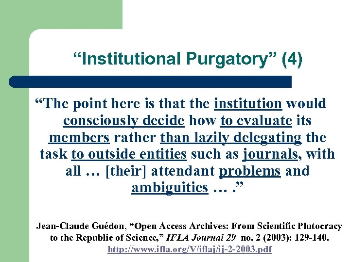 """Institutional Purgatory"" (4) ""The point here is that the institution would consciously decide how"