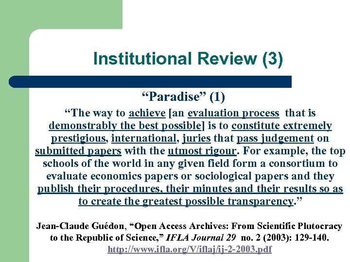 "Institutional Review (3) ""Paradise"" (1) ""The way to achieve [an evaluation process that is"