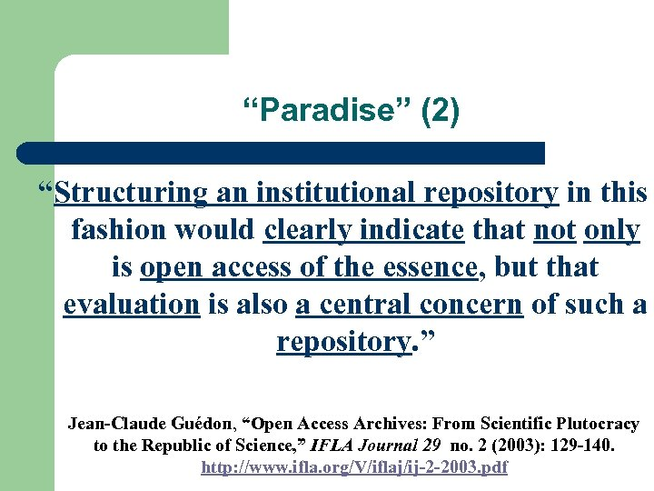 """Paradise"" (2) ""Structuring an institutional repository in this fashion would clearly indicate that not"