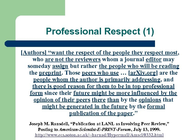 "Professional Respect (1) [Authors] ""want the respect of the people they respect most, who"