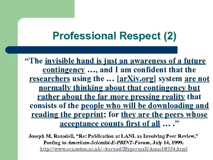 "Professional Respect (2) ""The invisible hand is just an awareness of a future contingency"