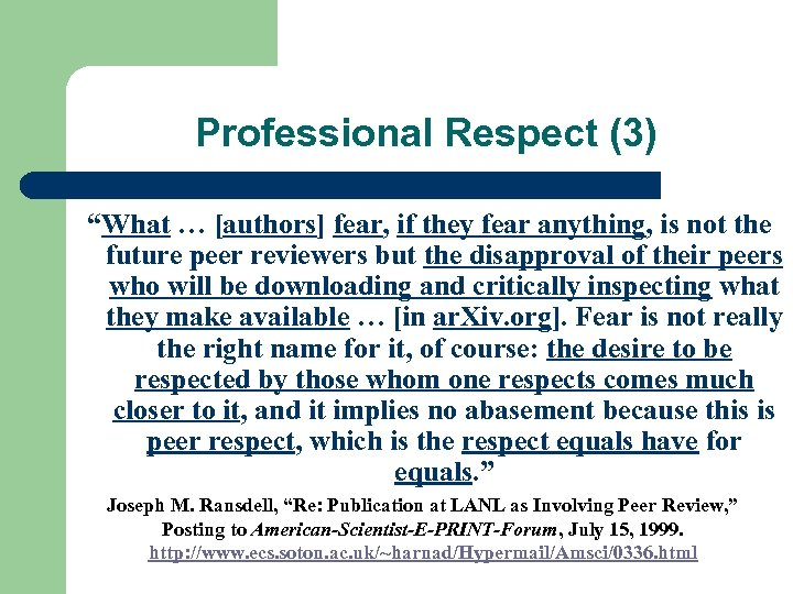 "Professional Respect (3) ""What … [authors] fear, if they fear anything, is not the"