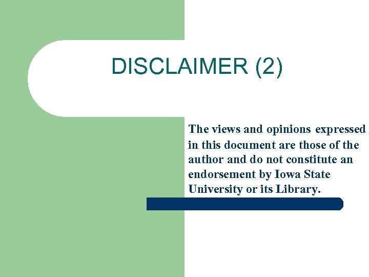 DISCLAIMER (2) The views and opinions expressed in this document are those of the