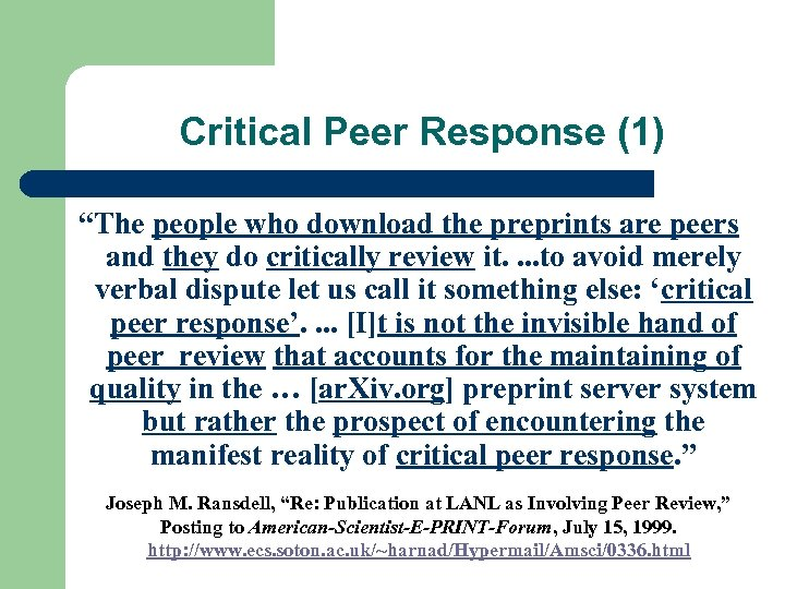 "Critical Peer Response (1) ""The people who download the preprints are peers and they"