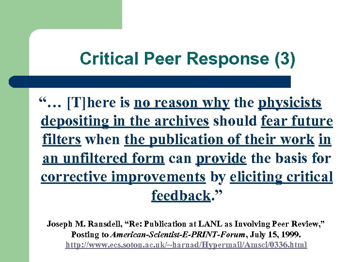 "Critical Peer Response (3) ""… [T]here is no reason why the physicists depositing in"