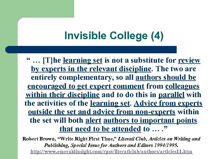 "Invisible College (4) "" … [T]he learning set is not a substitute for review"